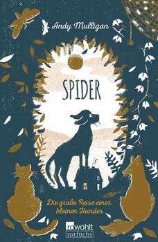 Spider. Die große Reise eines kleinen Hundes - Andy Mulligan  [Gebundene Ausgabe]