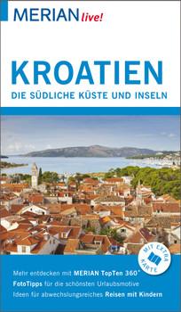 MERIAN live! Reiseführer Kroatien Südliche Küste und Inseln: Mit Extra-Karte zum Herausnehmen - Klöcker, Harald