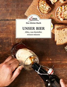 Das kleine Buch: Unser Bier. Alles, was Genießer wissen müssen - Achim Schneyder  [Gebundene Ausgabe]