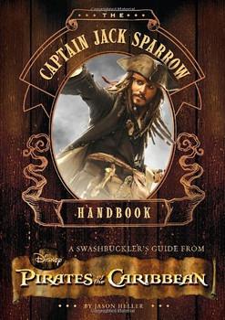 The Captain Jack Sparrow Handbook - Heller, Jason