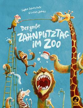 Der große Zahnputztag im Zoo - Sophie Schoenwald  [Gebundene Ausgabe]