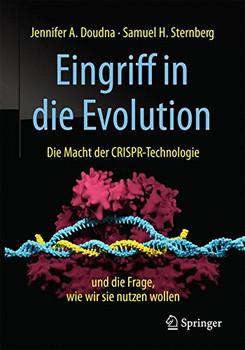 Eingriff in die Evolution. Die Macht der CRISPR-Technologie und die Frage, wie wir sie nutzen wollen - Jennifer A. Doudna  [Gebundene Ausgabe]