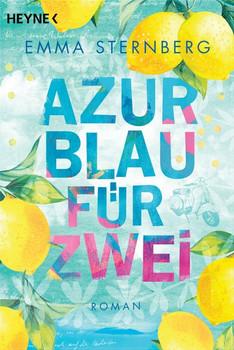 Azurblau für zwei. Roman - Emma Sternberg  [Taschenbuch]