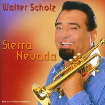 Walter Scholz - Sierra Nevada