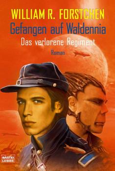 Gefangen auf Waldennia: Das verlorene Regiment - William R. Forstchen
