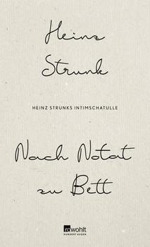 Nach Notat zu Bett. Heinz Strunks Intimschatulle - Heinz Strunk  [Gebundene Ausgabe]