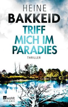 Triff mich im Paradies - Heine Bakkeid  [Taschenbuch]