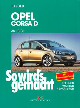 So wird's gemacht: Band 145 - Pflegen, warten, reparieren - Opel Corsa D ab 10/06 - Mit Stromlaufplänen - Hans-Rüdiger Etzold [Taschenbuch, 3. Auflage 2014]