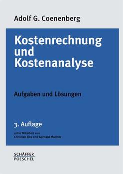 Kostenrechnung und Kostenanalyse. Aufgaben und Lösungen - Adolf G. Coenenberg