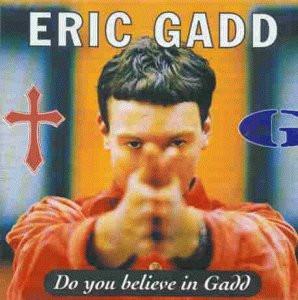 Eric Gadd - Do You Believe in Gadd