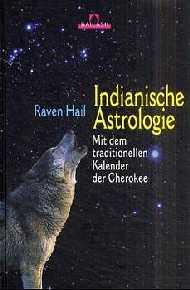 Indianische Astrologie - Raven Hail