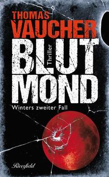 Blutmond. Winters zweiter Fall - Thomas Vaucher  [Gebundene Ausgabe]