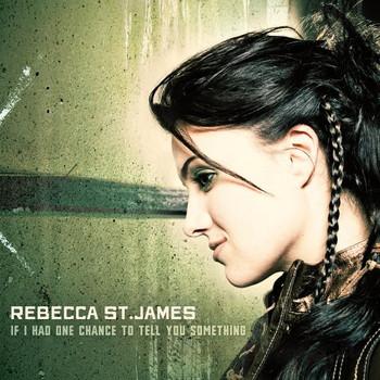 Rebecca St.James - If I Had One Chance to Tell Yo