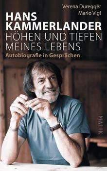 Hans Kammerlander – Höhen und Tiefen meines Lebens. Autobiografie in Gesprächen - Mario Vigl  [Gebundene Ausgabe]