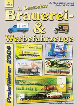 Brauerei- und Werbefahrzeuge Preisführer 2004. Preisführer für Werbetrucks und -fahrzeuge - Adrian Platzbecker