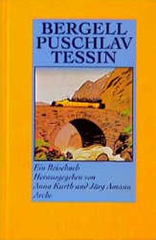 Bergell, Puschlav, Tessin. Ein Reisebuch [Gebundene Ausgabe]