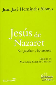 Jesús de Nazaret: Sus palabras y las nuestras -  Juan José Hernández Alonso [Paperback]