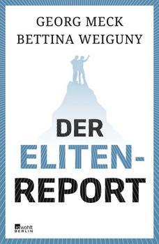 Der Elitenreport - Georg Meck  [Gebundene Ausgabe]