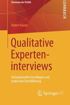 Qualitative Experteninterviews: Konzeptionelle Grundlagen und praktische Durchführung (Elemente der Politik) - Kaiser, Robert