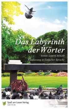Das Labyrinth der Wörter: Kurzfassung in Einfacher Sprache - Roger, Marie-Sabine