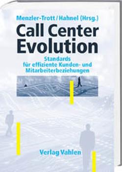 Call Center Evolution. Standards für effiziente Kunden- und Mitarbeiterbeziehungen [Gebundene Ausgabe]
