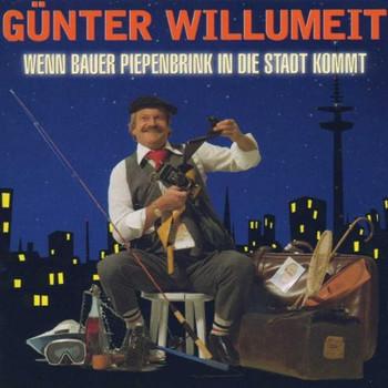 Günter Willumeit - Wenn Bauer Piepenbrink in die
