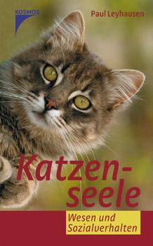Katzenseele: Wesen und Sozialverhalten - Paul Leyhausen