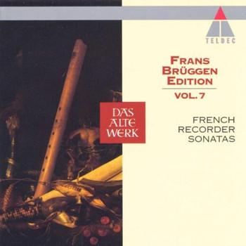 Brüggen Edition 07 - Frans Brüggen Edition Vol. 7 (Französische Blockflötensonaten)