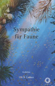 Sympathie für die Faune. Gedichte - Ulli B. Laimer  [Taschenbuch]