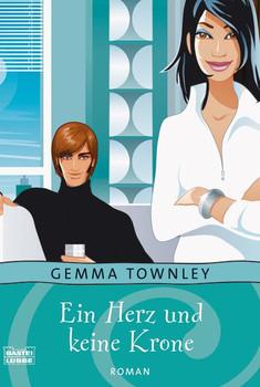 Ein Herz und keine Krone. - Gemma Townley
