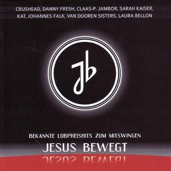 Jesus bewegt Bekannte Lobpreishits zum mitswingen
