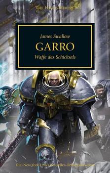 Horus Heresy - Garro. Waffe des Schicksals - James Swallow  [Taschenbuch]