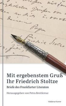 Mit ergebenstem Gruß Ihr Friedrich Stoltze. Briefe des Frankfurter Literaten [Taschenbuch]