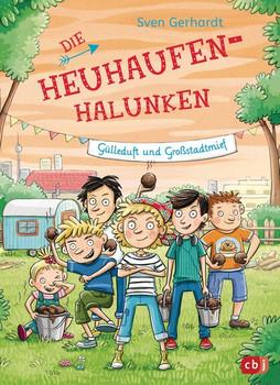 Die Heuhaufen-Halunken - Gülleduft und Großstadtmief - Sven Gerhardt  [Gebundene Ausgabe]