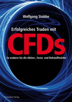 Erfolgreiches Traden mit CFDs. So erobern Sie Aktien-, Forex- und Rohstoffmärkte - Wolfgang Stobbe
