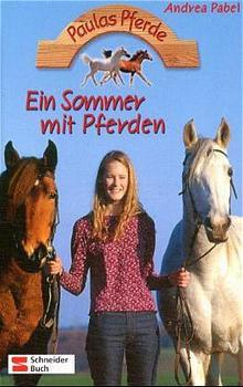 Paulas Pferde, Bd.3, Ein Sommer mit Pferden - Andrea Pabel