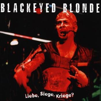 Blackeyed Blonde - Liebe,Siege,Kriege?