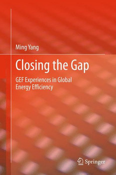 Closing the Gap. GEF Experiences in Global Energy Efficiency - Ming Yang  [Gebundene Ausgabe]