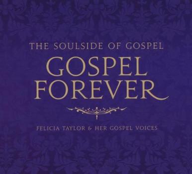 Felicia & Her Gospel Voices Taylor - Gospel Forever