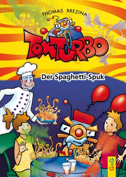Tom Turbo: Der Spaghetti-Spuk - Thomas Brezina  [Gebundene Ausgabe]