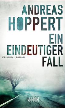 Ein eindeutiger Fall - Andreas Hoppert  [Taschenbuch]