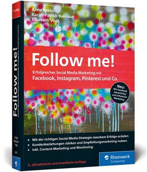 Follow me!. Erfolgreiches Social Media Marketing mit Facebook, Instagram und Co. Der Bestseller in neuer Auflage - Elisabeth Vogl  [Taschenbuch]