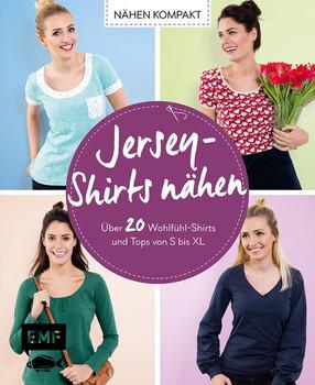 Nähen kompakt – Jersey-Shirts nähen. Über 20 Wohlfühl-Shirts und Tops von S bis XL [Gebundene Ausgabe]