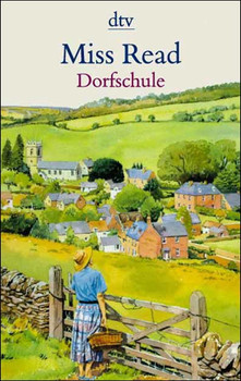 Dorfschule. - Miss Read