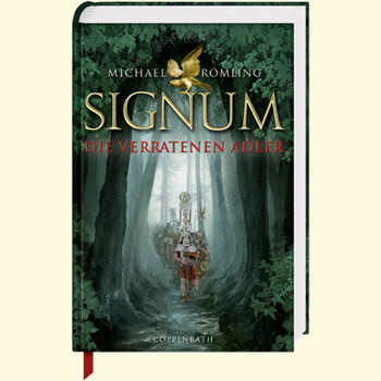 Signum - Die verratenen Adler - Michael Römling