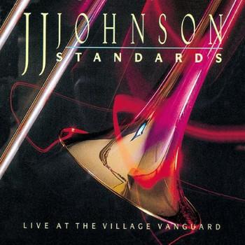 J.J. Johnson - Standards - Live At The Village Vanguard (Heritage-Serie)
