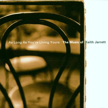 Various - As Long As You're Living Yours - The Music of Keith Jarrett