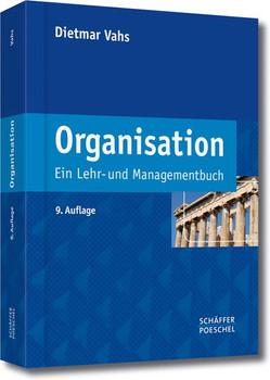 Organisation: Ein Lehr- und Managementbuch - Vahs, Dietmar