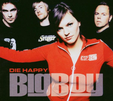 Die Happy - Big Boy