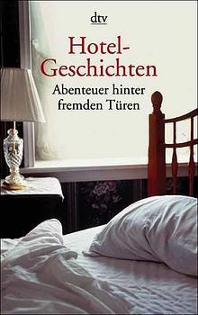 Hotel- Geschichten. Abenteuer hinter fremden Türen. - Hans Stempel
